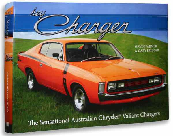 HEY CHARGER: The Sensational Australian Chrysler Valiant Chargers