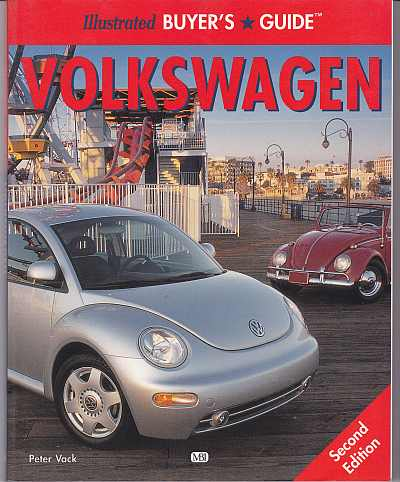 Illustrated Buyer's Guide: Volkswagen by Peter Vack.
