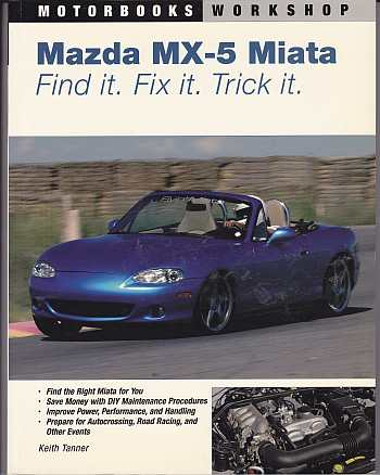 Mazda Miata MX 5 Find It Fix It Trick It by Keith Tanner