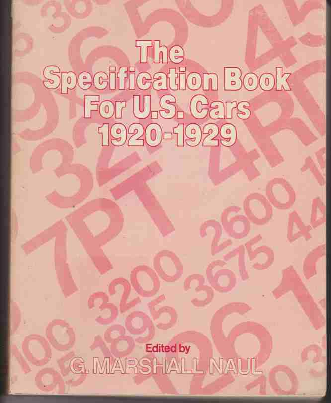 Specification Book for U.S. Cars, 1920-1929: A Complete Guide to