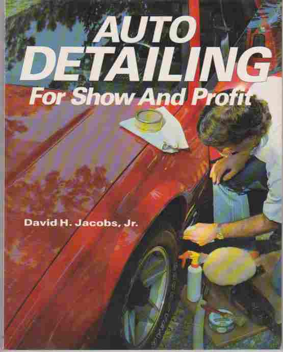 Auto Detailing for Show and Profit David Jacobs 0879382163