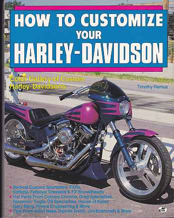 How To Customize Your Harley-Davidson by Tim Remusl