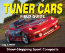 Tuner Cars Field Guide: Show Stopping Sport Compacts 97808968925