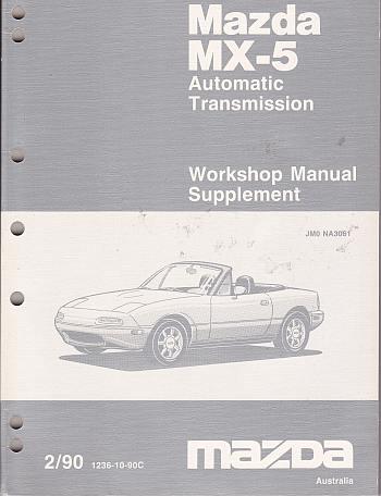 Mazda MX5 NA 1990 WSM Supplement Inc Auto Trans. A Mazda Factory