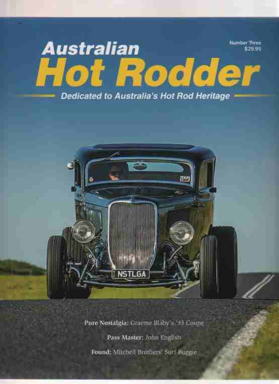 Australian Hot Rodder Number 3 Publisher and Editor: Graham Smit