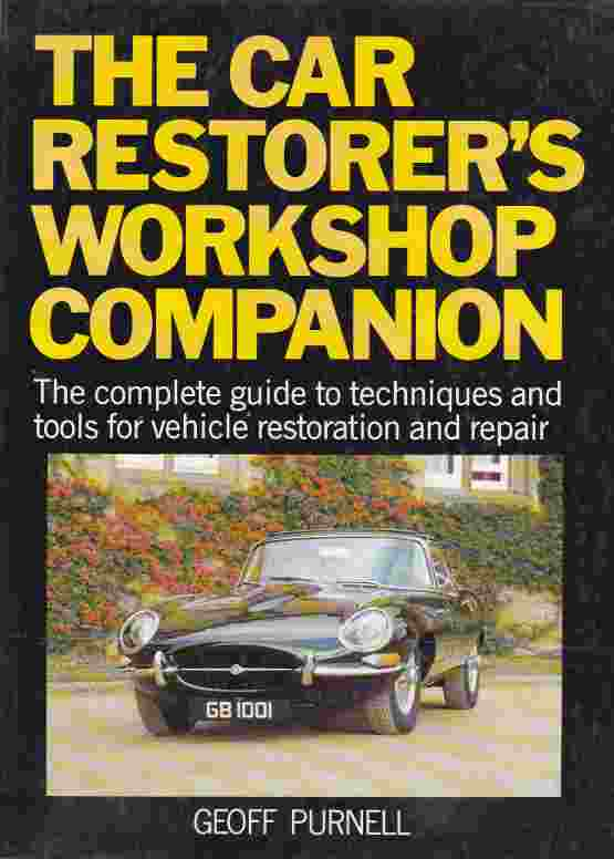 The Car Restorer's Workshop Companion: The Complete Guide