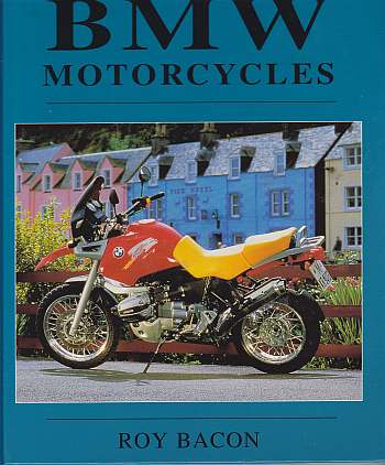 The Illustrated History Of BMW Motorcycles by Roy Bacon