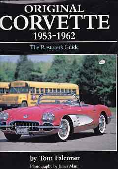 Original Corvette Sting Ray 1963-1967: Restoration Guide By Tom