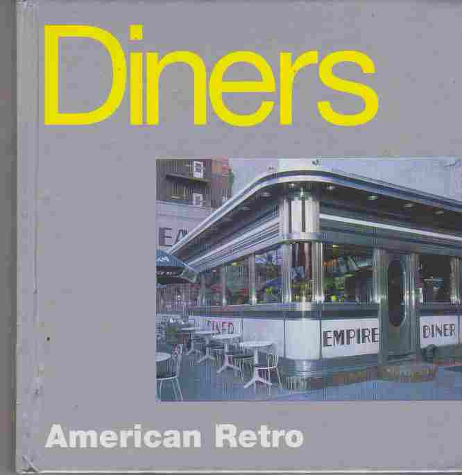 Diners: American Retro Alison Moss ISBN: 1903318181