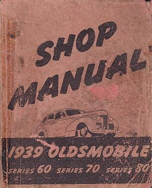 Oldsmobile 1939 Series 60 Series 70 Series 80 Repair Shop Manual