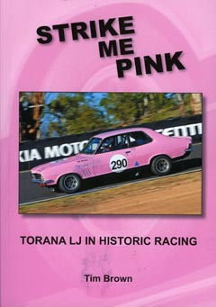 Strike Me Pink - Torana LJ In Historic Racing by Tim Brown