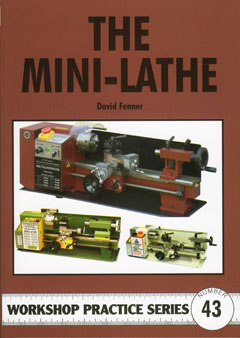 The Mini-Lathe - Argus Workshop Practice Series #43