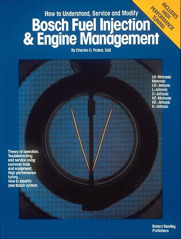 Bosch Fuel Injection and Engine Management by Charles Probst