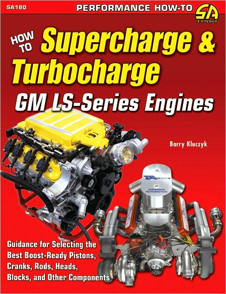 How to Supercharge & Turbocharge GM LS-Series Engines