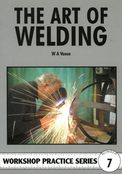 Art Of Welding Argus Workshop Practice No 7 by W.A. Vause