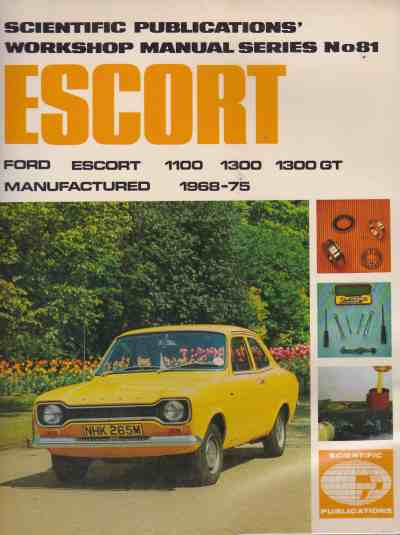 Ford Escort 1100 1300 1300GT: 1968 1975 Workshop Manual with spe