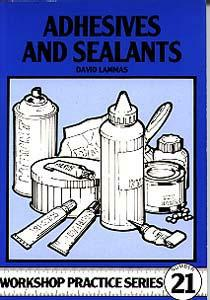 Adhesives And Sealants; (Argus Workshop Series No 21)