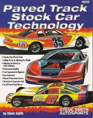 Paved Track Stock Car Technology by Steve Smith S239