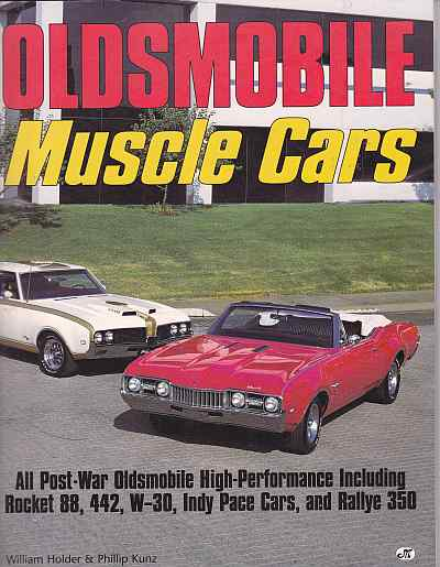 Oldsmobile Muscle Cars William G. Holder and Phillip Kunz