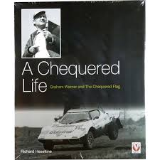 A Chequered Life Graham Warner and the Chequered Flag 9781845844