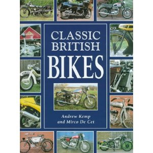 Classic British Bikes by Andrew Kemp And Mirco De Cet