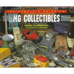The Complete Guide to MG Collectibles by Michael Ellman-Brown