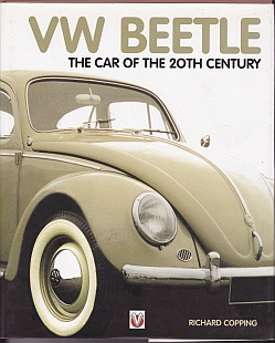 Volkswagen Beetle The Car of the Century by Richard Copping