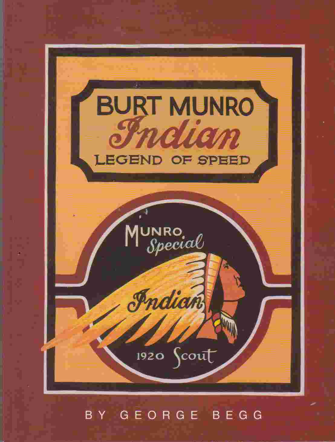 Burt Munro : Indian Legend of Speed (author) George Begg