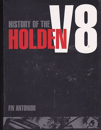 History Of The Holden V8: 1968 to 1979 by Fiv Antoniou