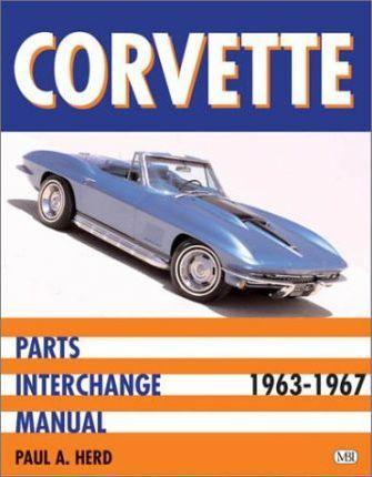 Corvette Parts Interchange Manual: 1963-1967