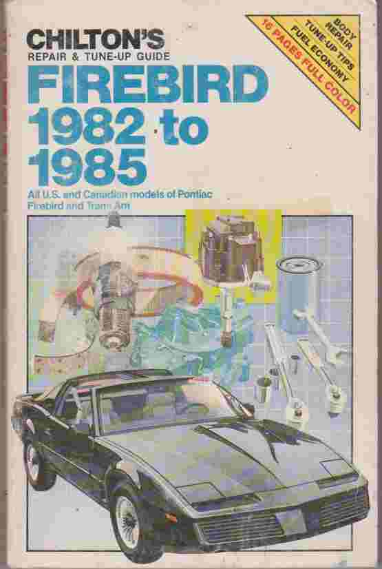 Repair and Tune-up Guide for Firebird 1982-85 (Chilton's Repair