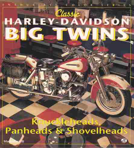 Classic Harley-Davidson Big Twins Paperback by Mark Marselli 978