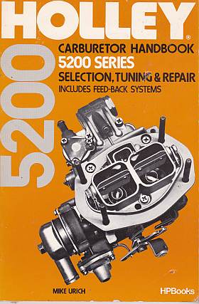 Holley Carburetor Handbook--5200 Series Selection