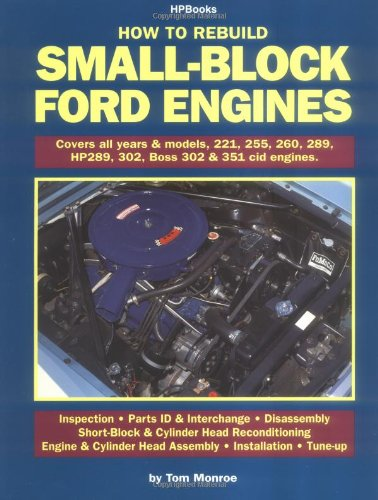 How To Rebuild Small-Block Ford Engines by Tom Monroe