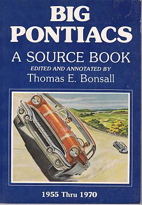 Big Pontiacs 1955 thru 1970 A Source Book