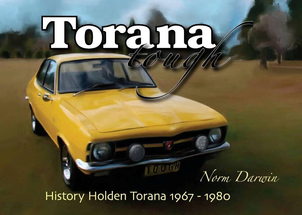 Torana Tough - History Of Holden Torana 1967-1980