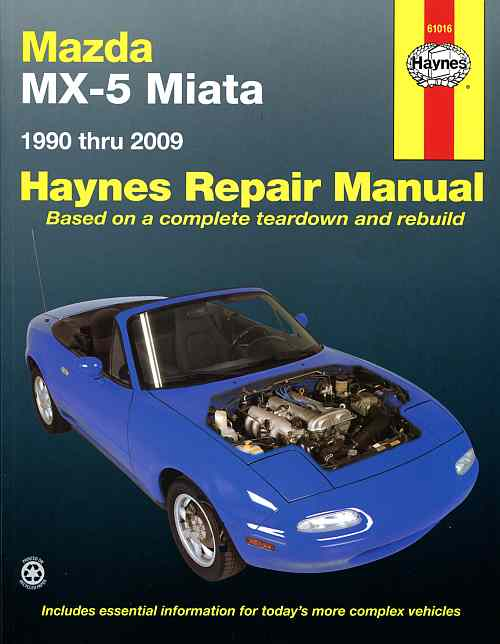 Mazda MX-5 Miata Automotive Repair Manual: 1990 Through 2009