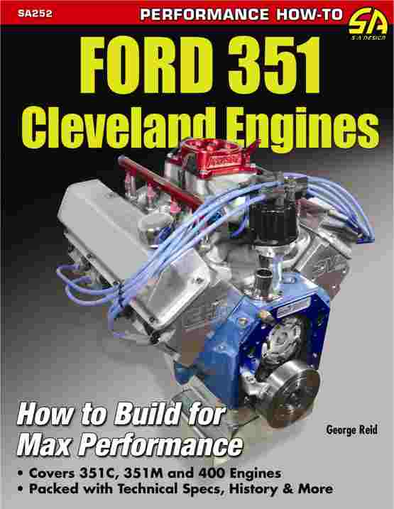 Ford 351 Cleveland Engines How to Build for Max Performance by G