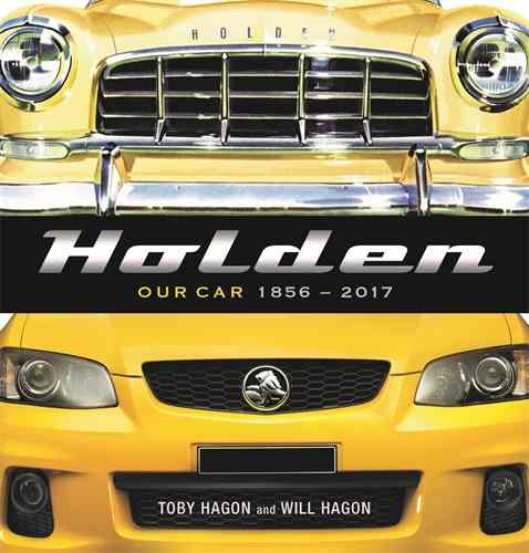Holden: Our Car 1856-2017 9781743539019
