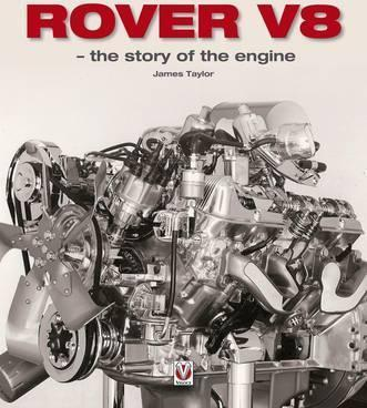 Rover V8 - The Story of the Engine (author) James Taylor