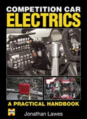 Competition Car Electrics: A Practical Handbook by Jonathan Lawe