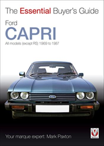 FORD CAPRI 1969 - 1986 : The Essential Buyers Guide