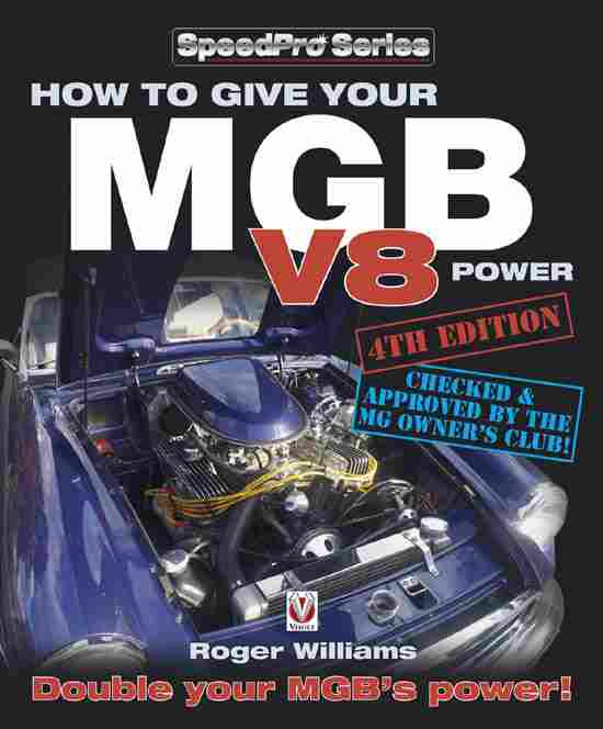 How To Give Your MGB V8 Power (4th Edition) 9781845848330