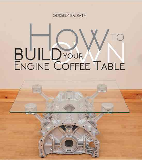 How to build your own engine coffee table By Gergely Bajzáth