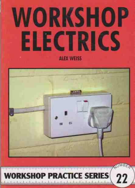 Workshop Electrics (Argus Workshop Practice 22) By Alex Weiss