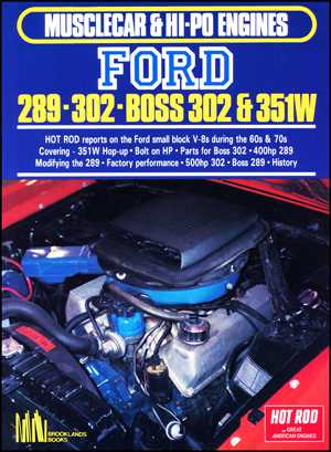 Ford 289, 302, Boss 302-351W Musclecar and Hi Po Engines Series