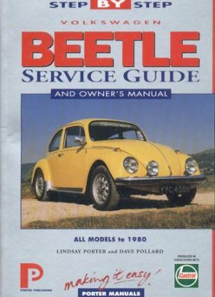 Volkswagen Beetle Step-by-step Service Guide by Lindsay Porter