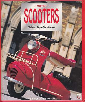 Motor Scooters: Colour Family Album David Sparrow (Author), And