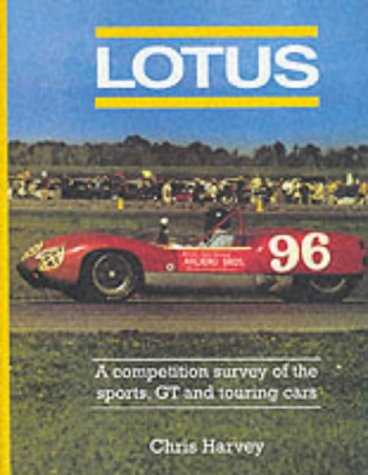 Lotus - The Sports GT And Touring Cars by Chris Harvey