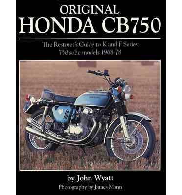 Original Honda CB750 The Restorers Guide to K and F Series 750 S